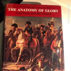Libros de segunda mano: THE ANATOMY OF GLORY: NAPOLEON AND HIS GUARD - A STUDY IN LEADERSHIP DE HENRY LACHOUQUE. Lote 232553500