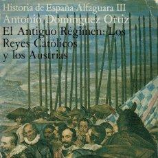Libros de segunda mano: HISTORIA ESPAÑA - ALFAGUARA VOL. 3 - ANTIGUO REGIMEN - REYES CATOLICOS - AUSTRIAS. Lote 232686895