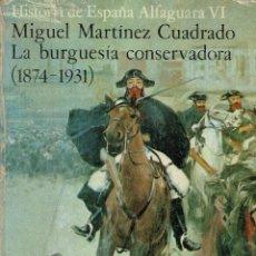 Libros de segunda mano: HISTORIA ESPAÑA - ALFAGUARA VOL. 6 - BURGUESIA CONSERVADORA - 1874-1931. Lote 232687570