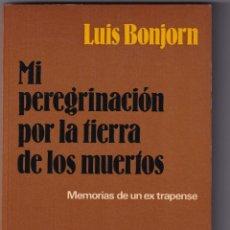 Libros de segunda mano: FIRMADO POR EL AUTOR - MI PEREGRINACIÓN POR LA TIERRA DE LOS MUERTOS: MEMORIAS DE UN EXTRAPENSE. Lote 233767780