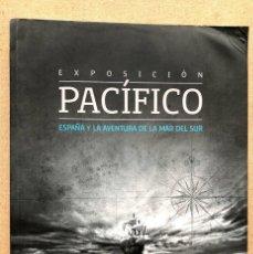 Libros de segunda mano: EXPOSICIÓN PACÍFICO / ESPAÑA Y LA AVENTURA DE LA MAR DEL SUR / ARCHIVO GENERAL DE INDIAS /. Lote 234011965