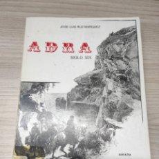 Libros de segunda mano: ADRA SIGLO XIX. JOSÉ LUIS RUZ MÁRQUEZ 1981. Lote 234644500