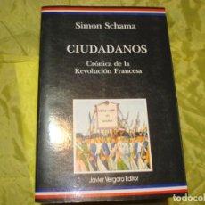 Livros em segunda mão: CIUDADANOS. CRONICA DE LA REVOLUCION FRANCESA. SIMON SCHAMA. JAVIER VERGARA, ARGENTINA 1ª EDC. 1990. Lote 234931590