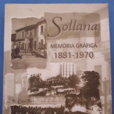 Libros de segunda mano: LIBRO: SOLLANA MEMORIA GRAFICA 1881-1970, PAU CORDOBA BORRAS, CON DEDICATORIA DEL AUTOR 2000. Lote 235130905