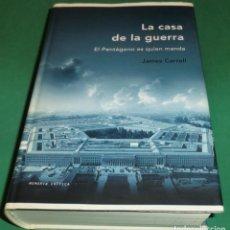 Libros de segunda mano: LA CASA DE LA GUERRA. EL PENTAGONO ES QUIEN MANDA - JAMES CARROLL (NUEVO/IMPECABLE)[DESCATALOGADO]. Lote 235320710