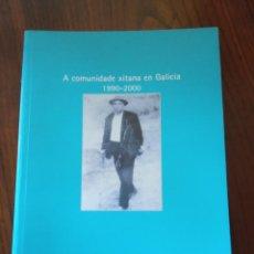 Libros de segunda mano: A COMUNIDADE XITANA EN GALICIA 1990-2000-. Lote 235521225