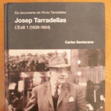 Libros de segunda mano: JOSEP TARRADELLAS, L'EXILI 1 (1939-1954). Lote 235547590