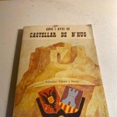 Libros de segunda mano: AHIR I AVUI DE CASTELLAR DE N'HUG. Lote 235717305