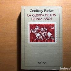 Libros de segunda mano: LA GUERRA DE LOS TREINTA AÑOS. GEOFFREY PARKER. CRÍTICA. Lote 236449345