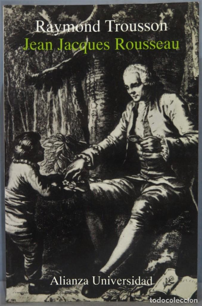 JEAN JACQUES ROUSSEAU. RAYMOND TROUSSON (Libros de Segunda Mano - Historia Moderna)