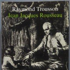 Libros de segunda mano: JEAN JACQUES ROUSSEAU. RAYMOND TROUSSON. Lote 236816050