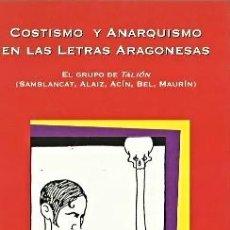 Libros de segunda mano: JOSE DOMINGO DUEÑAS - COSTISMO Y ANARQUISMO EN LAS LETRAS ARAGONESAS - CUADERNOS CULTURA ARAGONESA. Lote 237266815
