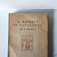 Libros de segunda mano: L'ESPERIT DE CATALUNYA, JOSEP TRUETA, 1950, MÈXIC, CON DEDICATORIA. 20X15CM. Lote 237273550