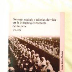 Libros de segunda mano: MUÑOZ: GÉNERO EN LA INDUSTRIA CONSERVERA GALLEGA. Lote 237335905