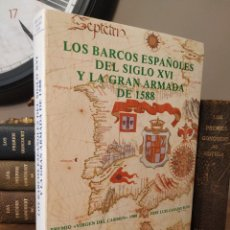 Libros de segunda mano: LOS BARCOS ESPAÑOLES DEL SIGLO XVI Y LA GRAN ARMADA DE 1588. CASADO SOTO. Lote 237740940