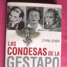 Libros de segunda mano: LAS CONDESAS DE LA GESTAPO CYRIL EDER EDICION ARGENTINA. Lote 82716408