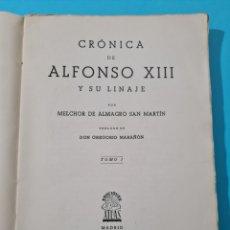 Libros de segunda mano: CRONICA DE ALFONSO XIII Y SU LINAJE - MELCHOR DE ALMAGRO SAN MARTIN - TOMO I - AÑO 1946 BUEN ESTADO. Lote 278339173