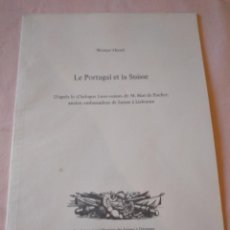 Libros de segunda mano: WERNER HIRZEL LE PORTUGAL ET LA SUISSE,D´APRES LE DIALOGUE LUSO-SUISSE DE M. BEAT DE FISCHER, 1974. Lote 239986010