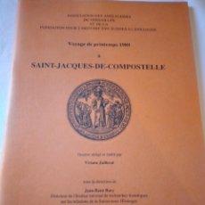 Libros de segunda mano: VOYAGE DE PRINTEMPS 1989 A SAINT JAQUES DE COMPOSTELE ,VIVIANE JUILLERAT,FRANCES.SANTIAGO DE COMPOST. Lote 239987610
