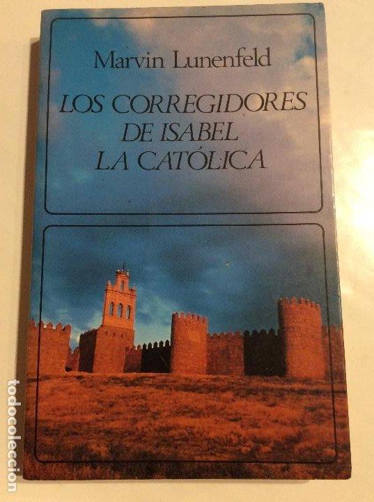 LOS CORREGIDORES DE ISABEL LA CATÓLICA MARVIN LUNENFELD (Libros de Segunda Mano - Historia Moderna)