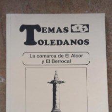 Libros de segunda mano: LA COMARCA DE EL ALCOR Y EL BERROCAL ( TOLEDO ) TEMAS TOLEDANOS - NUM. 90 - IPIET.. Lote 240579230