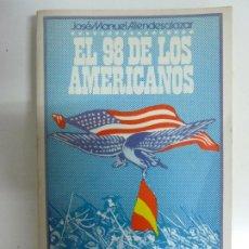 Libri di seconda mano: EL 98 DE LOS AMERICANOS. JOSÉ MANUEL ALLENDESALAZAR. Lote 240981615