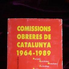 Libros de segunda mano: COMISSIONS OBRERES DE CATALUNYA 1964-1989 - AA.VV. - EMPU?RIES 1989. Lote 241094415