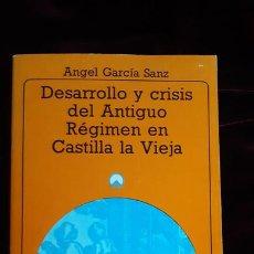 Libros de segunda mano: DESARROLLO Y CRISIS DEL ANTIGUO RÉGIMEN EN CASTILLA LA VIEJA - ÁNGEL GARCÍA SANZ - AKAL 1986. Lote 241094420