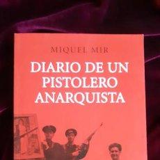 Libros de segunda mano: DIARIO DE UN PISTOLERO ANARQUISTA - MIQUEL MIR - BOOKET 2009. Lote 241094440