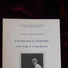 Libros de segunda mano: ETUDES SUR LA FÉMINITÉ AUX XVIIE ET XVIIIE SIÈCLE - JEANNETTE GEFFRIAUD ROSSO - LIBRERIA GOLIARDICA. Lote 241094450