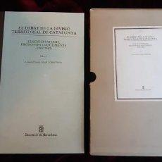 Libros de segunda mano: EL DEBAT DE LA DIVISIÓ TERRITORIAL DE CATALUNYA. - AA.VV. - DIPUTACIÓ DE BARCELONA 1984. Lote 241094465