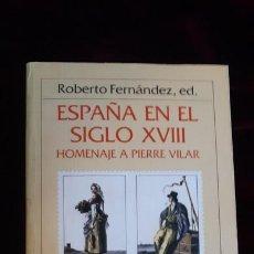 Libros de segunda mano: ESPAÑA EN EL SIGLO XVIII. HOMENAJE A PIERRE VILAR - ROBERTO FERNÁNDEZ (ED.) - CRI?TICA 1985. Lote 241094470