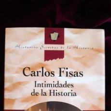 Libros de segunda mano: INTIMIDADES DE LA HISTORIA - CARLOS FISAS - PLAZA & JANÉS 1996. Lote 241094475