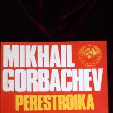 Libros de segunda mano: PERESTROIKA - MIKHAIL GORBACHOV - EDICIONES B 1987. Lote 241094580