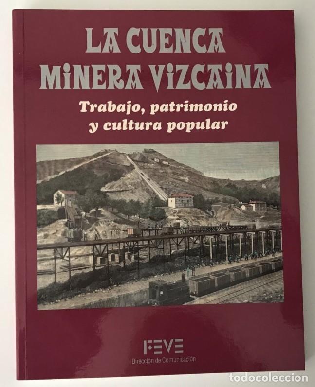 LA CUENCA MINERA VIZCAINA. HISTORIA DE LA MINERÍA EN VIZCAYA. VASCO (Libros de Segunda Mano - Historia Moderna)