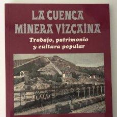 Libros de segunda mano: LA CUENCA MINERA VIZCAINA. HISTORIA DE LA MINERÍA EN VIZCAYA. VASCO. Lote 241296185