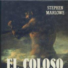 Libros de segunda mano: EL COLOSO (UNA NOVELA SOBRE GOYA Y SU MUNDO DE LOCURA), STEPHEN MARLOWE. Lote 241544800
