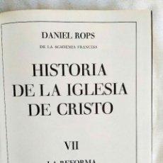 Libros de segunda mano: ROPS: LA REFORMA CATÓLICA - HISTORIA DE LA IGLESIA DE CRISTO VII. Lote 242957645