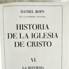 Libros de segunda mano: ROPS: LA REFORMA PROTESTANTE - HISTORIA DE LA IGLESIA DE CRISTO VI. Lote 242958040