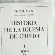 Libros de segunda mano: ROPS: ROPS: JESÚS EN SU TIEMPO - HISTORIA DE LA IGLESIA DE CRISTO - I. Lote 242958610