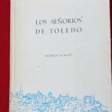 Libros de segunda mano: LOS SEÑORIOS DE TOLEDO.. Lote 243262640