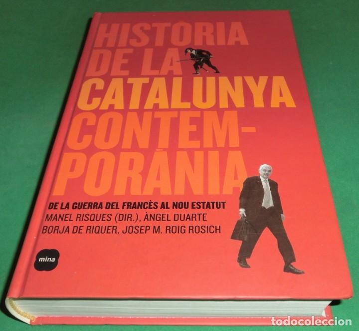 HISTÓRIA DE LA CATALUNYA CONTEMPORANIA.DE LA GUERRA DEL FRANÇÉS AL NOU ESTATUT(NOU)[DESCATALOGAT] (Libros de Segunda Mano - Historia Moderna)