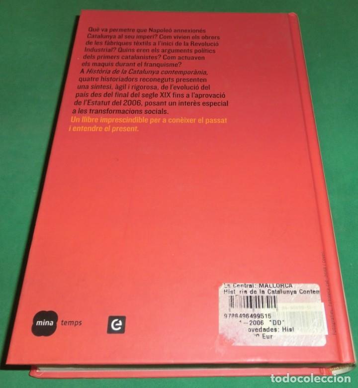 Libros de segunda mano: HISTÓRIA DE LA CATALUNYA CONTEMPORANIA.DE LA GUERRA DEL FRANÇÉS AL NOU ESTATUT(NOU)[DESCATALOGAT] - Foto 2 - 243764150