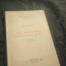 Libros de segunda mano: LA I INTERNACIONAL EN LAS CORTES DE 1871. ORIOL VERGÉS MUNDÓ. PRÓLOGO DE CARLOS SECO SERRANO.. Lote 243969070