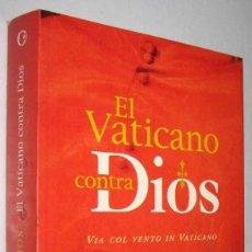 Libros de segunda mano: EL VATICANO CONTRA DIOS - LOS MILENARIOS. Lote 243981645