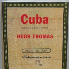 Libros de segunda mano: CUBA. LA LUCHA POR LA LIBERTAD. HUGH THOMAS. Lote 243994905