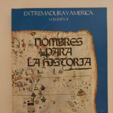Libros de segunda mano: EXTREMADURA Y AMÉRICA. VOLUMEN II. NOMBRES PARA LA HISTORIA.. Lote 243995690