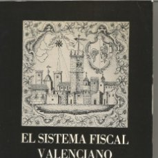 Libros de segunda mano: EL SISTEMA FISCAL VALENCIANO. Lote 243995910