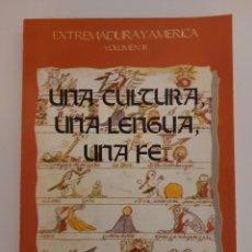Libros de segunda mano: EXTREMADURA Y AMÉRICA. VOLUMEN III. UNA CULTURA, UNA LENGUA, UNA FE.. Lote 243997270
