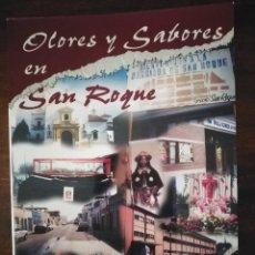 Libros de segunda mano: OLORES Y SABORES EN SAN ROQUE. BADAJOZ. MERCEDES ACUÑA MININO.. Lote 243997455